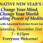 Alternative NYE @ Kadampa Meditation Center – 7 pm/$10