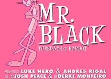 Mr. Black @ Bardot – 9:30 pm/FREE