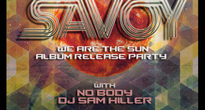 SAVOY @ the Satellite – 9 pm/$15