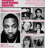 Super Serious Show @ Cafe Club Fais Do Do – 7 pm/$20